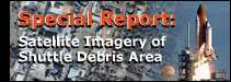 SPECIAL REPORT - Satellite Imagery of Shuttle Debris Area
